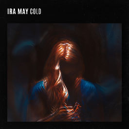 Ira May - Cold