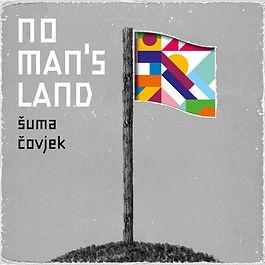 Šuma Čovjek - No Man's Land