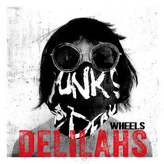 DELILAHS - Wheels