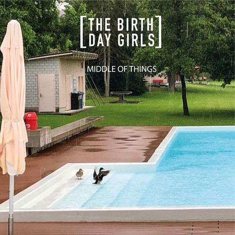 The Birthday Girls - Middle Of Things