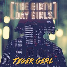 The Birthday Girls - Tiger Girl