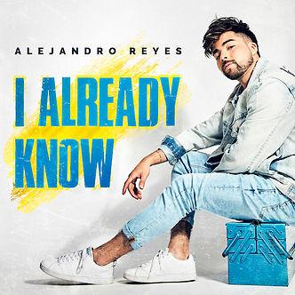 Alejandro Reyes - I Already Know