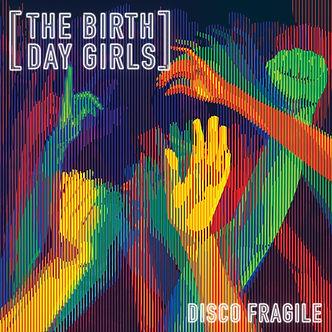 The Birthday Girls - Disco Fragile