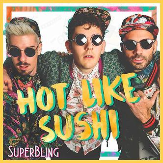 Hot Like Sushi - SuperBling