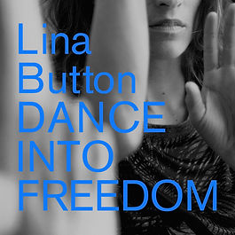 Lina Button - Dance Into Freedom