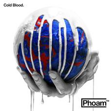 Phoam - Cold Blood
