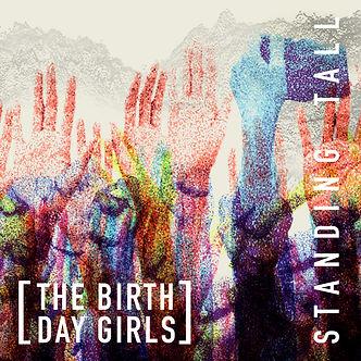 The Birthday Girls - Standing Tall