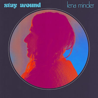 Lena Minder - Stay Around