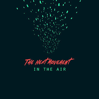 The Next Movement - In The Air