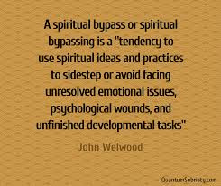 Spiritual bypass: the biggest illusion