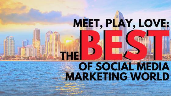 Meet, Play, Love; the Best of Social Media Marketing World