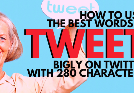 How To Use The Best Words & Tweet Bigly on Twitter With 280 Characters
