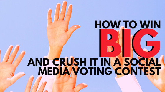 How to Win Big and Crush it in a Social Media Voting Contest