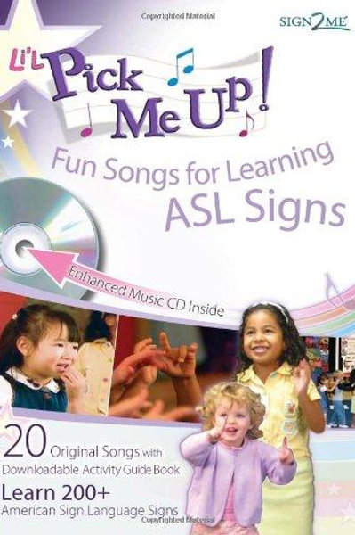 Pick Me Up! Fun Songs for Learning 200+ ASL Signs Book with CD