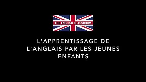 Apprentissage de l'anglais par les jeunes enfants, The English Classroom, école d'anglais à Versailles