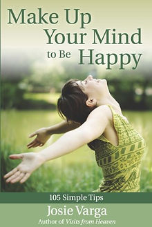 Make Up Your Mind to Be Happy by Josie Varga