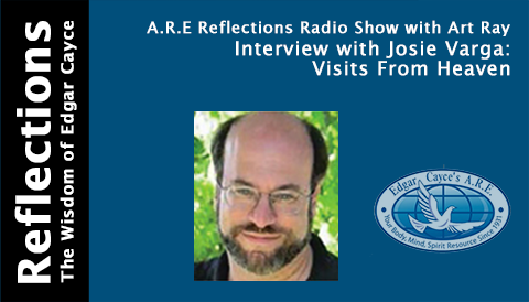 Interviewwith Josie Varga: Visits From Heaven on A.R.E. Reflections Radio Show with Art Ray