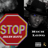 Rich Long Stop Asian Hate Cover.png