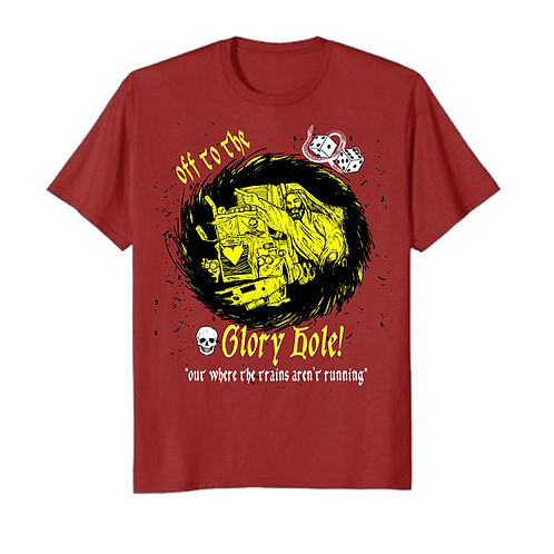 OFF TO THE GLORY HOLE! T-SHIRT