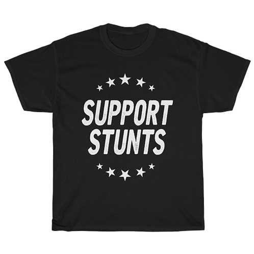 Support Stunts T-Shirt
