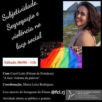 Subjetividade, Segregação e violência no laço social :: Sábado, 06 de junho, às 11h - Transmissão on