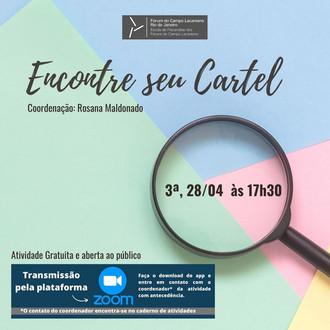 Encontre seu Cartel :: Terça-feira, 28 de abril, às 17h30 - Transmissão online