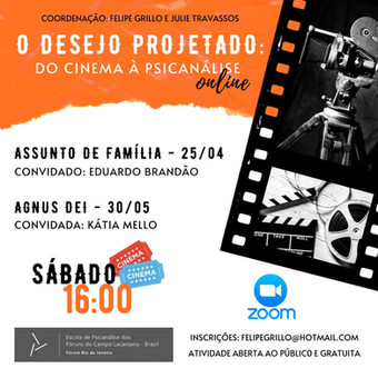 O desejo projetado: do cinema à psicanálise :: Sexta-feira, 25 de abril, às 16h - Transmissão Online