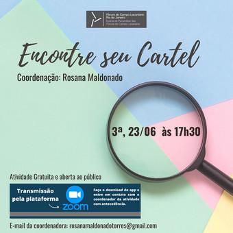 Encontre seu Cartel :: Terça-feira, 23 de junho, às 17h30 - Transmissão online