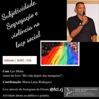 Subjetividade, Segregação e violência no laço social :: Sábado, 16 de maio, às 11h - Transmissão pel