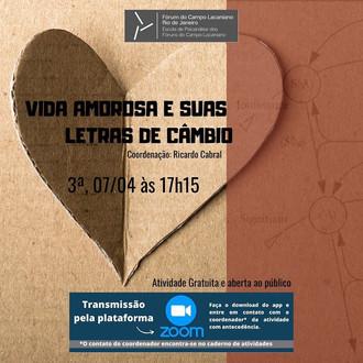Vida amorosa e suas letras de câmbio :: Terça-feira, 07 de abril, às 17h15 - Transmissão online