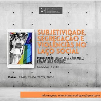 Subjetividade, segregação e violência no laço social :: Sabados às 11h