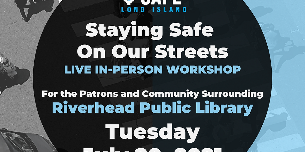 Staying Safe on Our Streets - Riverhead