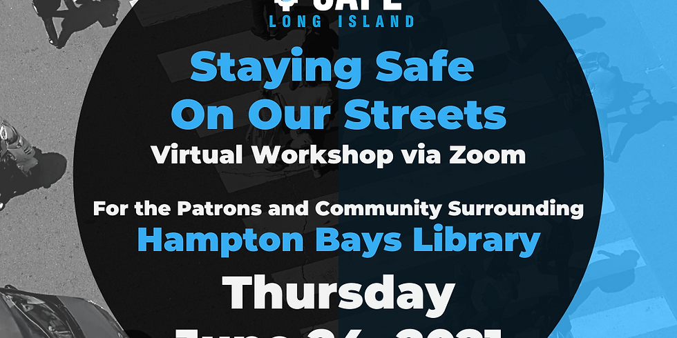 Staying Safe on Our Streets - Hampton Bays