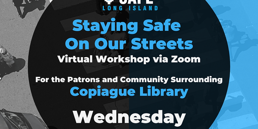 Staying Safe on Our Streets - Copiague