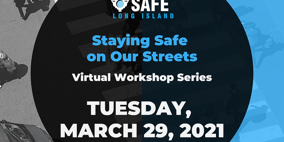 Staying Safe on Our Streets Virtual Workshop