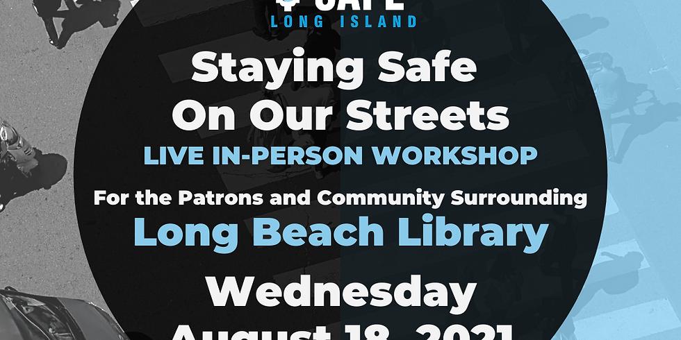 Staying Safe on Our Streets - Long Beach