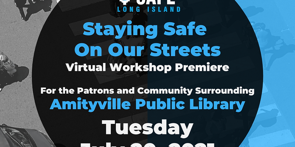 Staying Safe on Our Streets - Amityville
