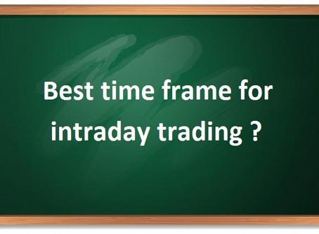 WHAT IS GOOD TIME FRAME FOR TRADING-ट्रेडिंग के लिए बेस्ट टाइम क्या है ?