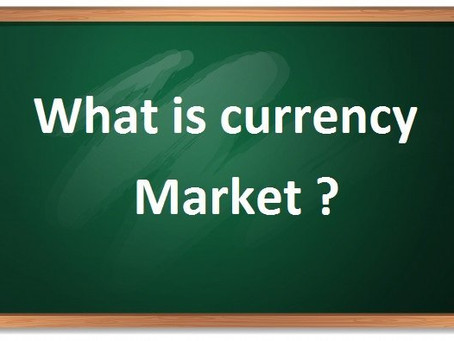 CURRENCY MARKET ( FOREX MARKET ) क्या है?