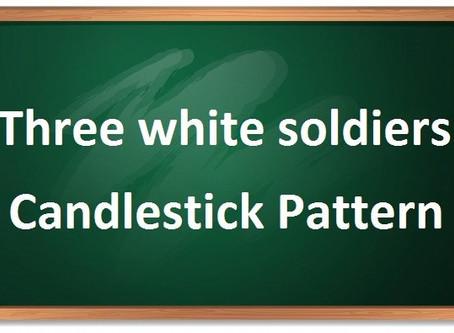 Three white soldiers candlestick pattern – थ्री वाइट सोल्जर्स कैंडलस्टिक पैटर्न क्या है ?