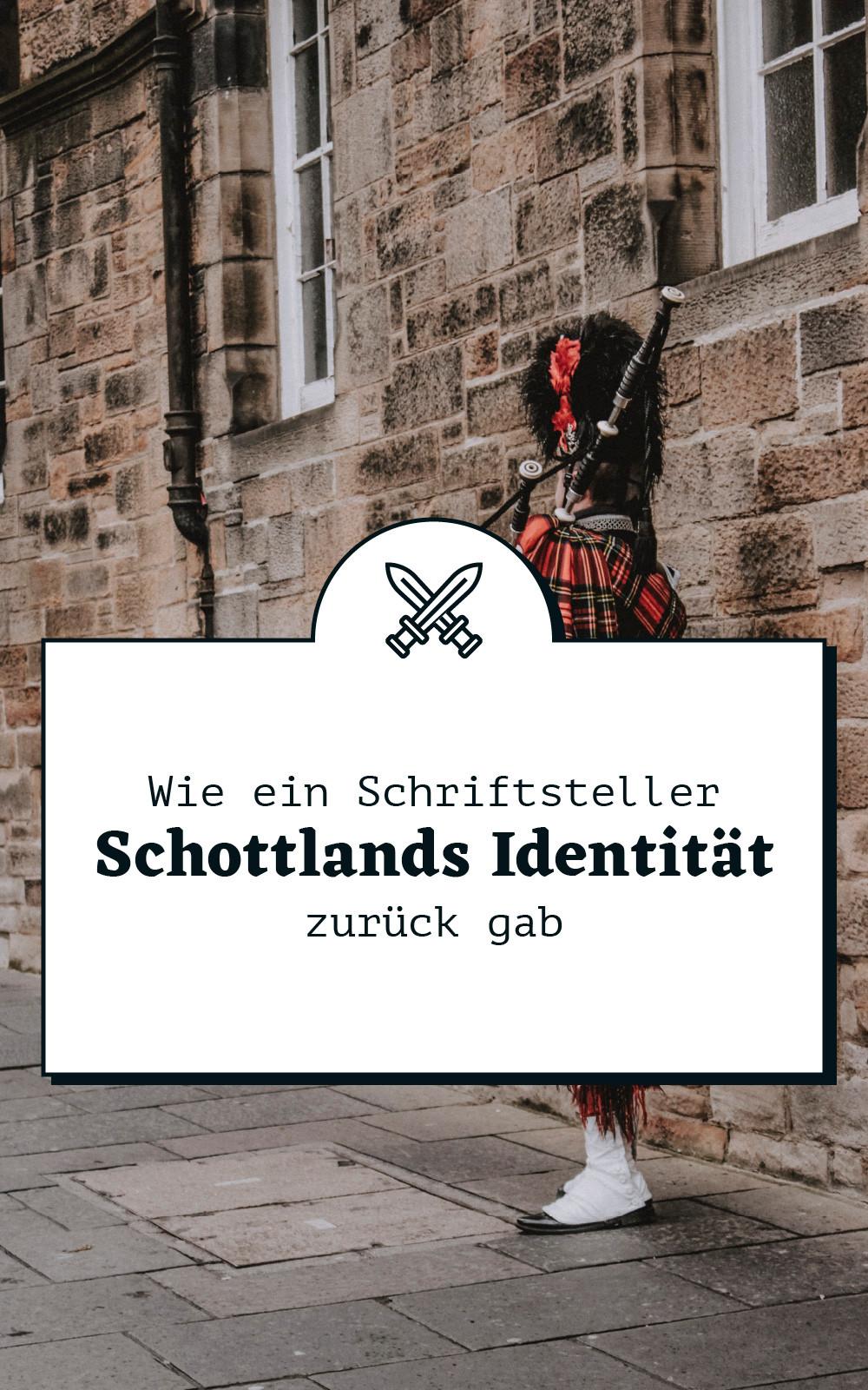 Wie ein Schriftsteller Schottlands Identität zurück gab