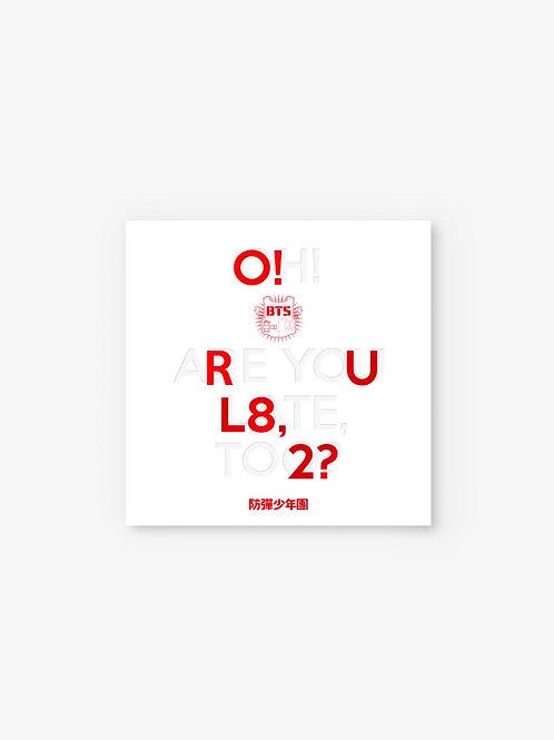 [PRE-ORDER] BTS 1st Mini Album O!RUL8,2?