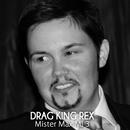 Drag King Rex