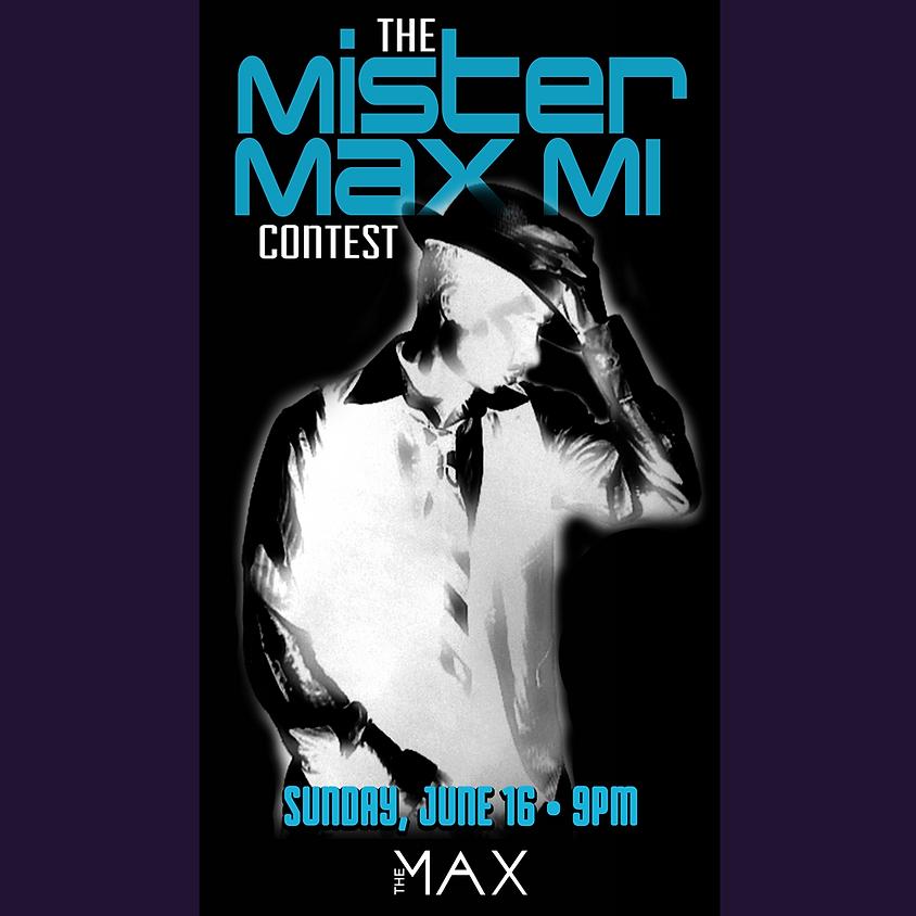 Mister Max MI Contest