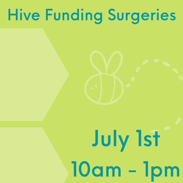Hive Funding Surgeries July 1st