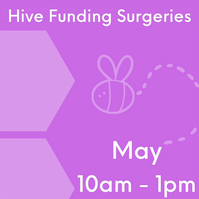 Hive Funding Surgeries May 13th