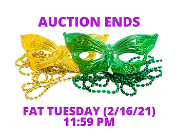 AUCTION ENDS ON FAT TUESDAY AT 11_59 PM.