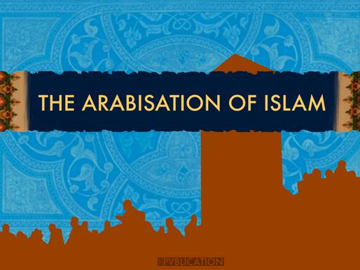 The Arabisation of Islam