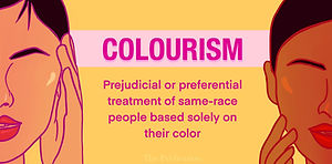 """""""I'm Not Racist"""" - But Are You A Colourist?"""