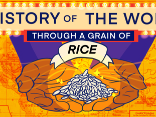 A History Of The World, Through A Grain Of Rice